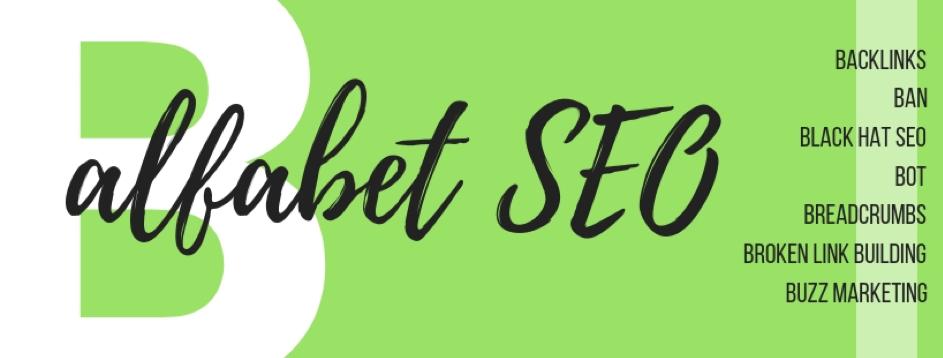 Alfabet SEO – B – czym jest Black Hat SEO, backlink ibuzz marketing?