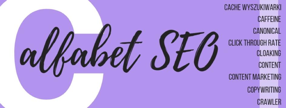 Alfabet SEO – C – content marketing, case study, cloaking