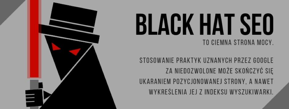 Black Hat SEO to stosowanie wcelu pozycjonowania strony internetowej działań