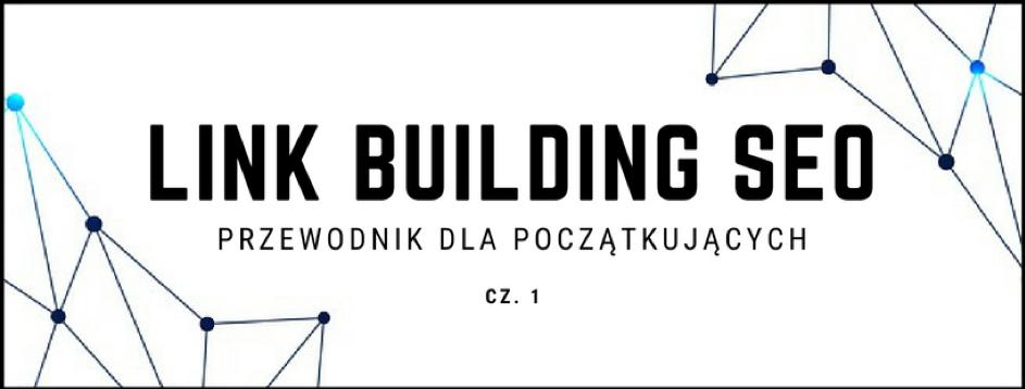 Link building SEO- Przewodnik dlapoczątkujących cz.1